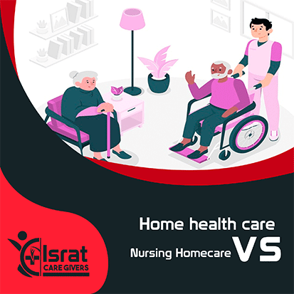 Home health care vs Nursing Homecare
